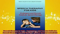 READ book  Speech Therapy for Kids  Techniques and Parents Guide for Speech Therapy speech therapy  BOOK ONLINE