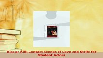 PDF  Kiss or Kill Contact Scenes of Love and Strife for Student Actors Read Full Ebook