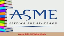 Download  Asme B313 Piping Code Read Online