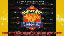 READ FREE Ebooks  The Complete Games Trainers Play 287 ReadytoUse Training Games Plus The Trainers Full EBook