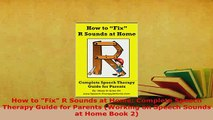 PDF  How to Fix R Sounds at Home Complete Speech Therapy Guide for Parents Working on Speech PDF Full Ebook