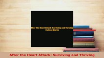 PDF  After the Heart Attack Surviving and Thriving Read Online