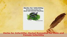 PDF  Herbs for Infertility Herbal Remedies for Male and Female Infertility Download Online