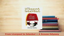 PDF  From Liverpool to Istanbul  A Scouse Odyssey  EBook