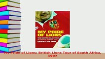 PDF  My Pride of Lions British Lions Tour of South Africa 1997  EBook