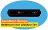Assistance Orange - Je redémarre mon décodeur TV4 - Orange