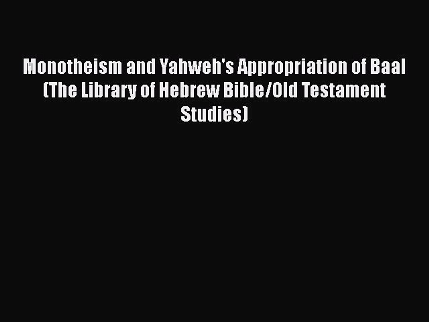 [PDF] Monotheism and Yahweh's Appropriation of Baal (The Library of Hebrew  Bible/Old Testament