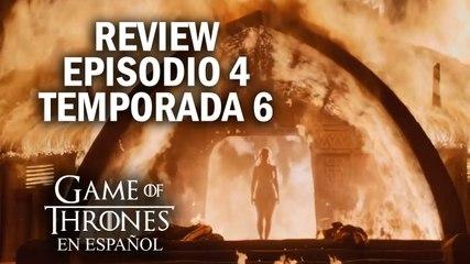 Game of Thrones Episodio 4 Temporada 6 (comentado) | Game of Thrones en español