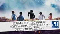 Stuck in the sound : On garde notre patte punk, indie, rock