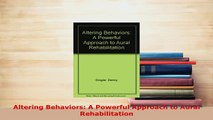 Download  Altering Behaviors A Powerful Approach to Aural Rehabilitation  EBook
