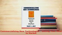 PDF  Commercializing New Technologies  Getting from Mind to Market Download Full Ebook