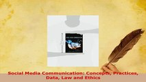 PDF  Social Media Communication Concepts Practices Data Law and Ethics Read Online