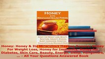 Download  Honey Honey  Its Miraculous Healing Powers Honey For Weight Loss Honey for Immunity  Read Online