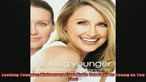 READ book  Looking Younger Makeovers That Make You Look as Young as You Feel Full EBook