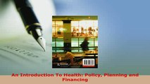 PDF  An Introduction To Health Policy Planning and Financing Free Books