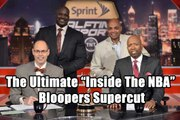 """The Ultimate """"Inside The NBA"""" Bloopers Supercut"""