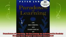 best book  Paradoxes of Learning On Becoming an Individual in Society Jossey Bass Higher and Adult