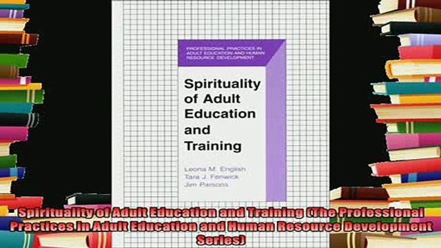 best book  Spirituality of Adult Education and Training The Professional Practices in Adult