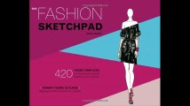 The Fashion Sketchpad 420 Figure Templates for Designing Looks and Building Your Portfolio