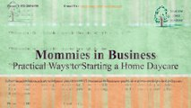 Mommies in Business- Practical Ways to Starting a Home Daycare