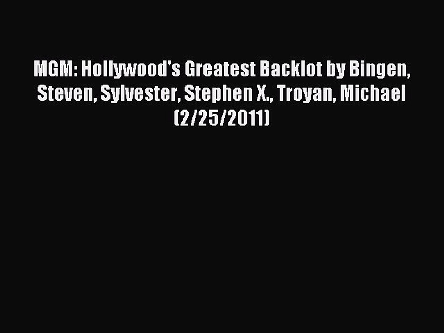 Read MGM: Hollywood's Greatest Backlot by Bingen Steven Sylvester Stephen X. Troyan Michael