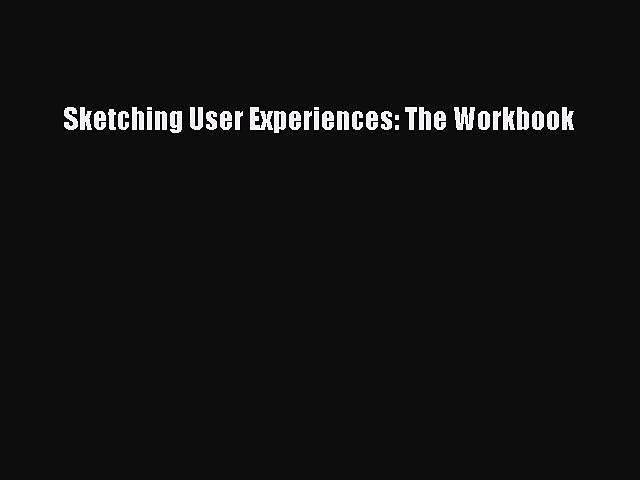 Download Sketching User Experiences: The Workbook Ebook Free