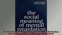 Free PDF Downlaod  The Social Meaning of Mental Retardation Two Life Stories Professional Development and  FREE BOOOK ONLINE