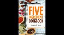 Quick Easy Recipes 5 Ingredient Cookbook Easy Recipes in 5 or Less Ingredients Quick and Easy Cooking Series