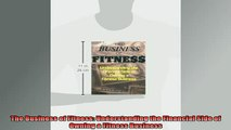 FREE EBOOK ONLINE  The Business of Fitness Understanding the Financial Side of Owning a Fitness Business Online Free