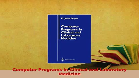 Read  Computer Programs in Clinical and Laboratory Medicine Ebook Free