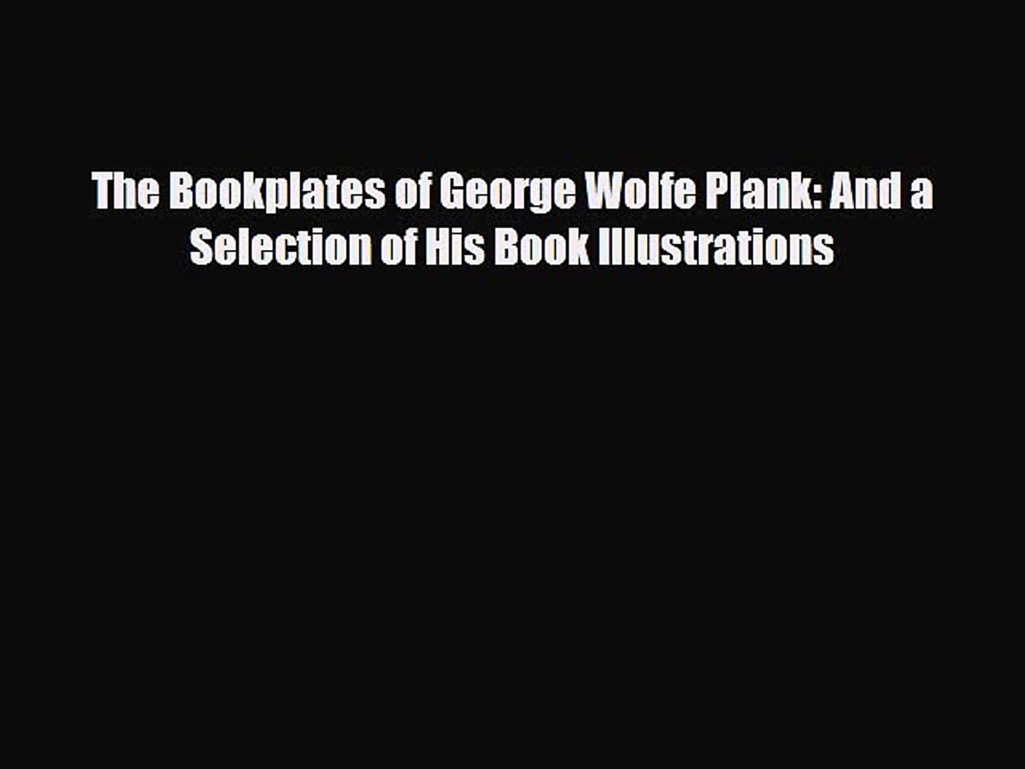 [PDF] The Bookplates of George Wolfe Plank: And a Selection of His Book Illustrations Download