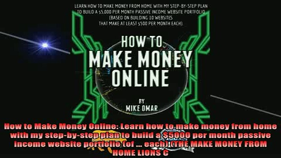 READ book  How to Make Money Online Learn how to make money from home with my stepbystep plan to Full Free