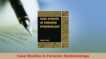 Download  Case Studies in Forensic Epidemiology PDF Full Ebook
