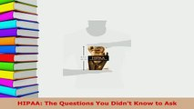 Download  HIPAA The Questions You Didnt Know to Ask PDF Book Free