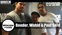 Booder, Wahid & Paul Seré - La Grande Evasion / Interview (Live des studios de Generations)