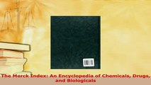 Download  The Merck Index An Encyclopedia of Chemicals Drugs and Biologicals Ebook Free