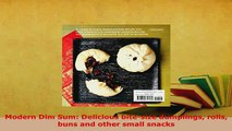 PDF  Modern Dim Sum Delicious bitesize dumplings rolls buns and other small snacks PDF Book Free