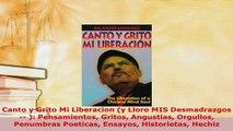 PDF  Canto y Grito Mi Liberacion y Lloro MIS Desmadrazgos  Pensamientos Gritos Angustias Free Books