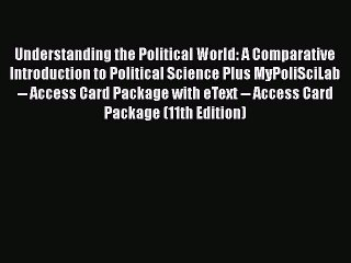 Download Book Understanding the Political World: A Comparative Introduction to Political Science