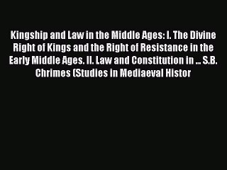 Read Book Kingship and Law in the Middle Ages: I. The Divine Right of Kings and the Right of