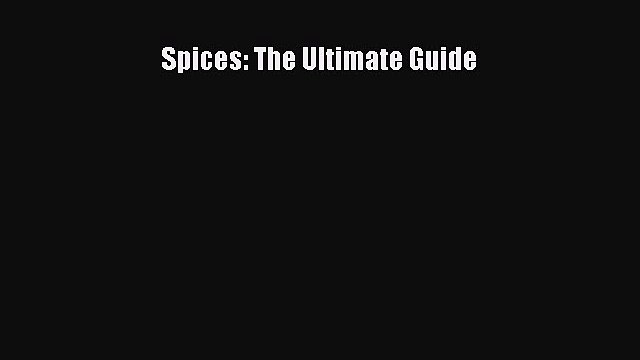 Read Spices: The Ultimate Guide Ebook Free