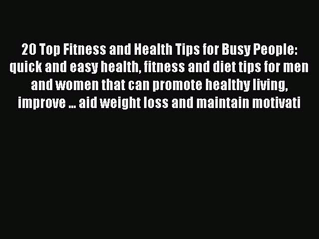 Download 20 Top Fitness and Health Tips for Busy People: quick and easy health fitness and