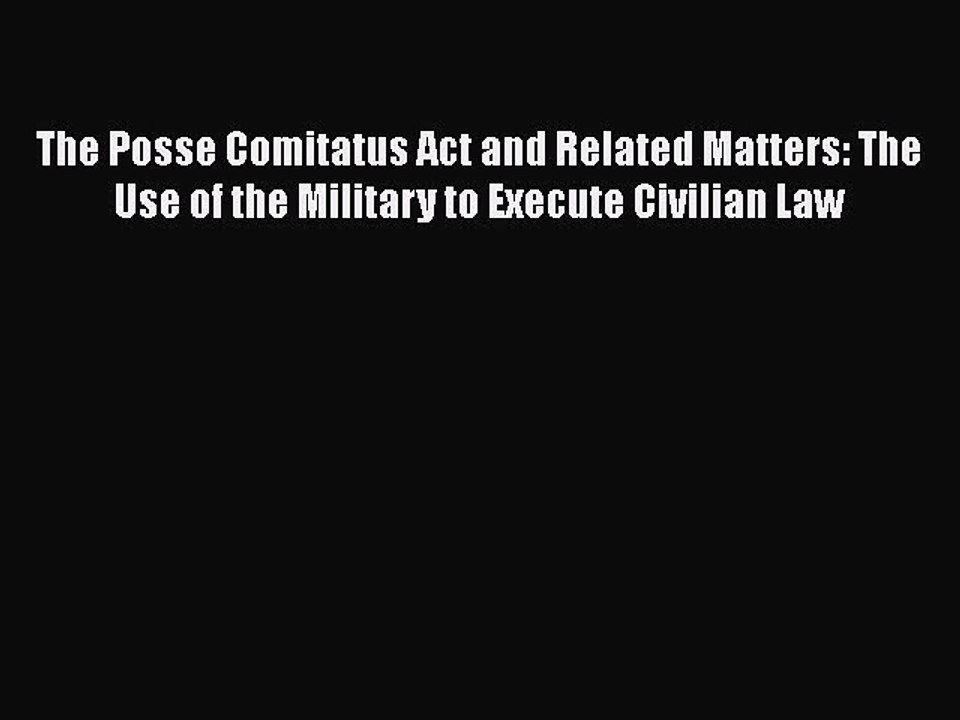 PDF] The Posse Comitatus Act and Related Matters: The Use of the ...