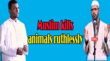 Why Muslims kill animals slowly and ruthlessly asked on behalf of teacher ~Dr Zakir Naik