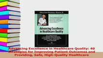 Read  Advancing Excellence in Healthcare Quality 40 Strategies for Improving Patient Outcomes Ebook Free