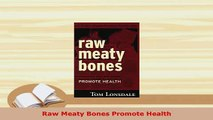 Download  Raw Meaty Bones Promote Health Ebook Free