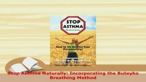 PDF  Stop Asthma Naturally Incorporating the Buteyko Breathing Method Ebook