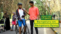 Bengaluru on Bengaluru Dying - Road Side Stories | Put Chutney