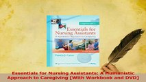 Read  Essentials for Nursing Assistants A Humanistic Approach to Caregiving With Workbook and Ebook Free