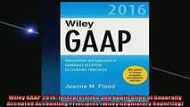 Free PDF Downlaod  Wiley GAAP 2016 Interpretation and Application of Generally Accepted Accounting  BOOK ONLINE